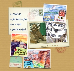 Postcard from Peru -  Leave Uranium in the Ground!