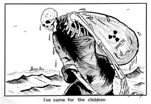 "Nuclear Waste : ""I've Come for the Children"""