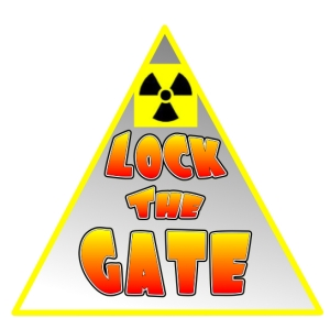 LOCK THE GATE ON NUCLEAR WASTE